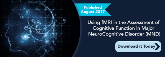 New Publication - Using fMRI in the Assessment of Major NeuroCognitive Disorder - Download it Today